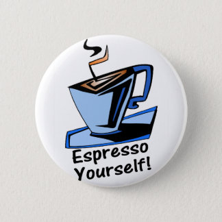 espresso-yourself pinback button