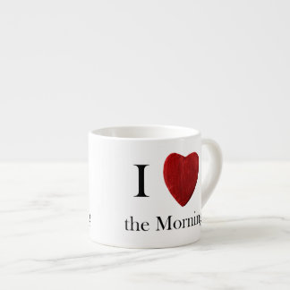 Espressotasse I love the Morning Espresso Cup