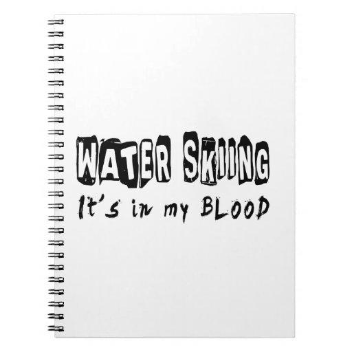 Esquí acuático está en mi sangre cuadernos