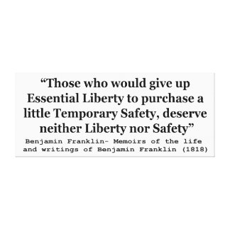 Essential Liberty and Temporary Safety Franklin Canvas Print