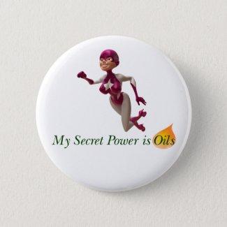 Essential Oils - Secret Power is Oils 2 1/4 inch Button