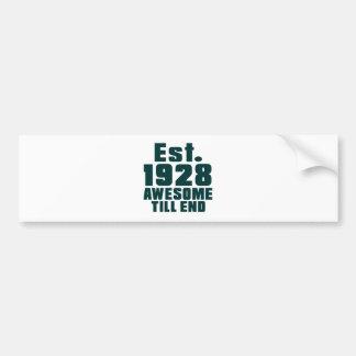 Est. 1928 awesome till end car bumper sticker