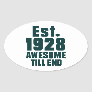 Est. 1928 awesome till end oval sticker