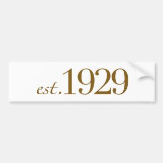 Est 1929 bumper sticker