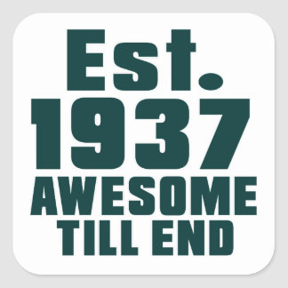Est. 1937 awesome till end square sticker