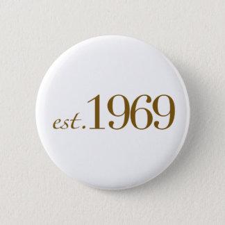 Est 1969 button
