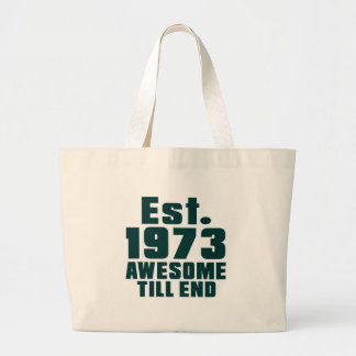 Est. 1973 awesome till end jumbo tote bag