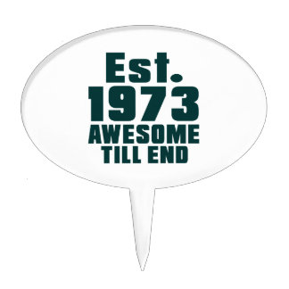 Est. 1973 awesome till end cake toppers