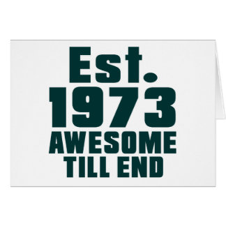Est. 1973 awesome till end greeting card