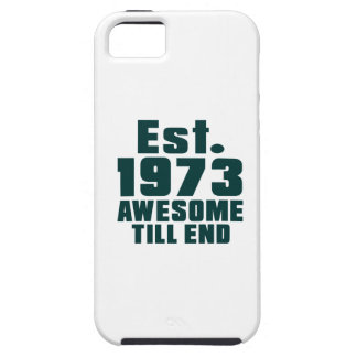 Est. 1973 awesome till end iPhone 5 covers