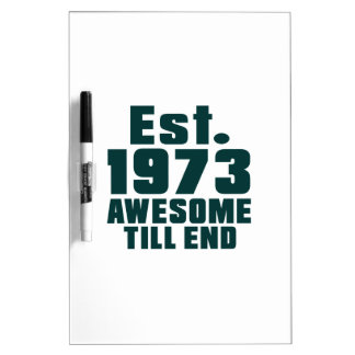 Est. 1973 awesome till end Dry-Erase whiteboards