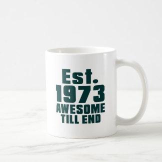 Est. 1973 awesome till end classic white coffee mug