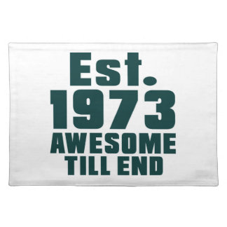 Est. 1973 awesome till end cloth placemat