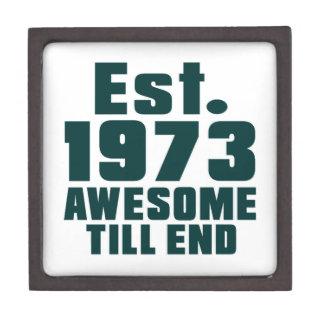 Est. 1973 awesome till end premium keepsake boxes