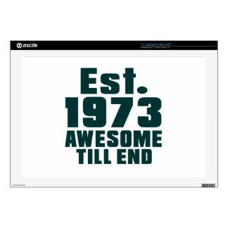 """Est. 1973 awesome till end 17"""" laptop skin"""