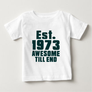 Est. 1973 awesome till end shirts