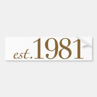 Est 1981 (Birth Year) Bumper Sticker