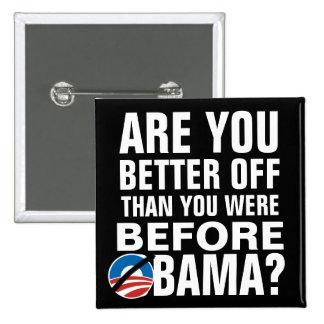 ¿Está apagado usted mejor? Botones de Anti-Obama Pin