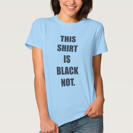 Esta camisa es negra no