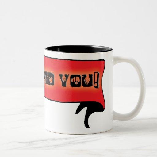 ¡está detrás de usted! tazas de café