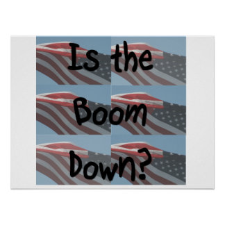 ¿Está el auge abajo? Fondo de la bandera Poster