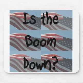 ¿Está el auge abajo? Fondo de la bandera Alfombrillas De Ratón
