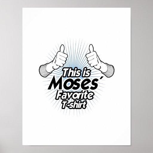 Ésta es camiseta preferida de Moses - Póster