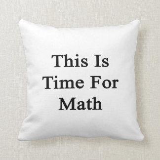 Ésta es hora para la matemáticas cojin