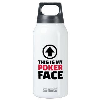 Ésta es mi cara de póker botella isotérmica de agua