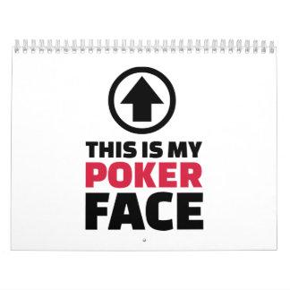 Ésta es mi cara de póker calendarios de pared