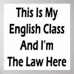 Ésta es mi clase de inglés y soy la ley aquí poster