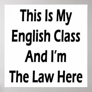 Ésta es mi clase de inglés y soy la ley aquí póster