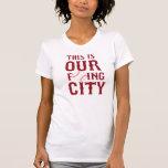 ÉSTA ES NUESTRA CIUDAD Boston de F'ING Camiseta