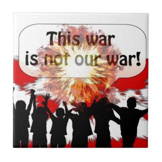 Esta guerra no es nuestra guerra azulejos