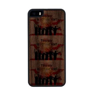 Esta guerra no es nuestra guerra funda de nogal carved® para iPhone 5 slim