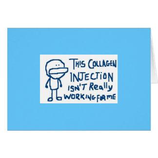 Esta inyección del colágeno no está trabajando tarjeta de felicitación