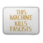 Esta máquina mata a fascistas fundas para macbook pro