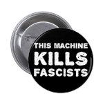 Esta máquina mata a fascistas pins