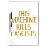 Esta máquina mata a fascistas tableros blancos