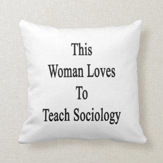 Esta mujer ama enseñar a la sociología cojines