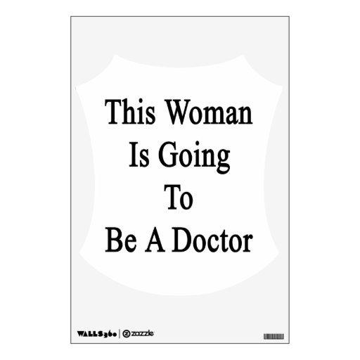 Esta mujer va a ser doctor