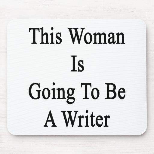 Esta mujer va a ser escritor alfombrilla de ratón