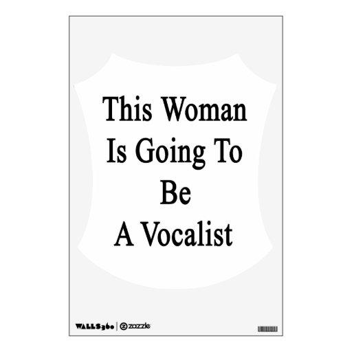 Esta mujer va a ser vocalista