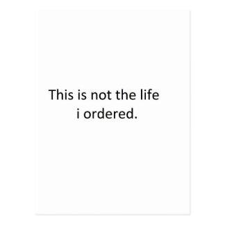 Ésta no es la vida que pedí postal