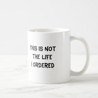 Ésta no es la vida que pedí taza