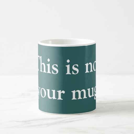 Ésta no es su taza