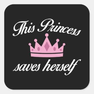 Esta princesa Saves Herself Pegatina Cuadrada