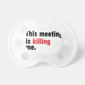 Esta reunión me está matando pacificador chupetes de bebé