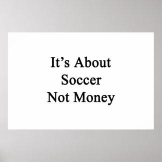 Está sobre el dinero del fútbol no póster