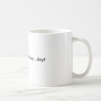 ¡Esta taza es llena de soja… doy!